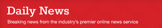Daily News - Breaking news from the industry's premier online news service